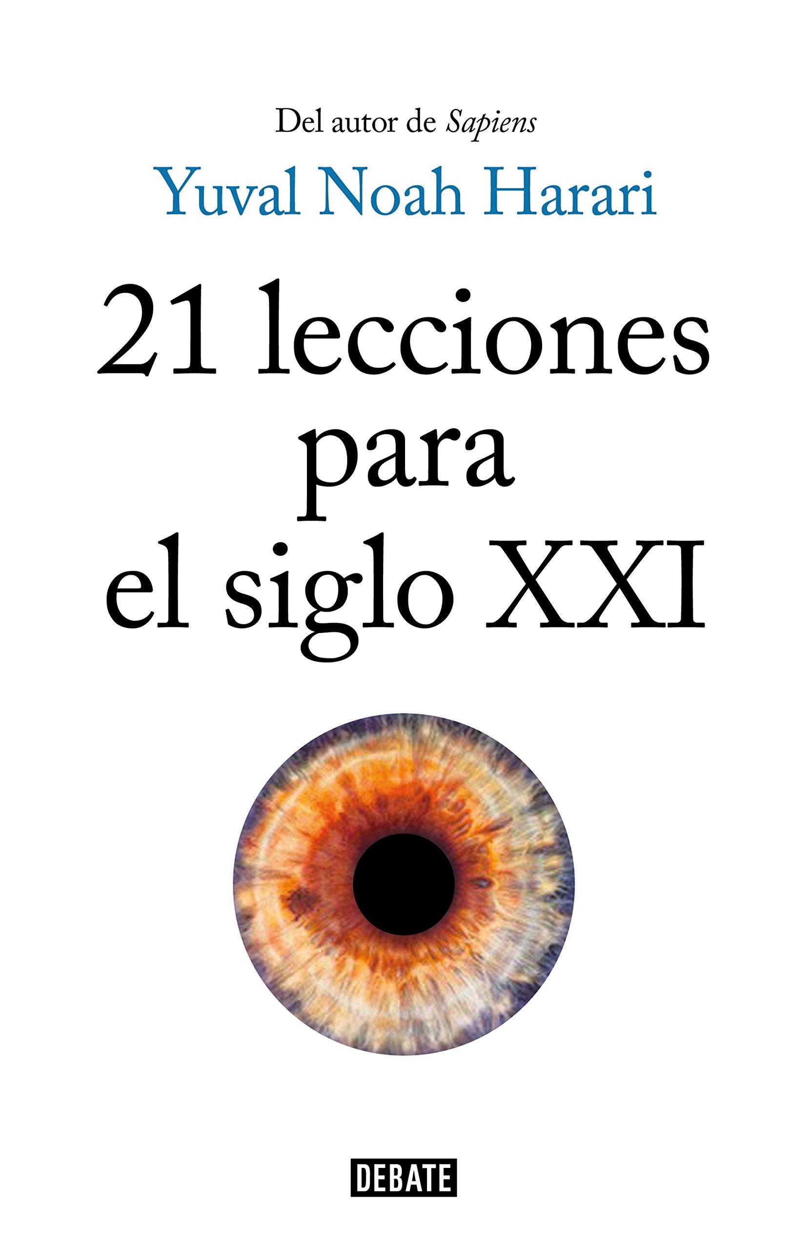 21 lecciones para el siglo XXI (Historia): Amazon.es: Yuval Noah Harari,  Joandomènec Ros i Aragonès;: Libros