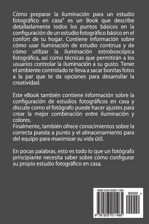 Cómo configurar Fotografía de Iluminación en un Estudio en Casa (Spanish  Edition): Amber Richards: 9781503011465: Amazon.com: Books