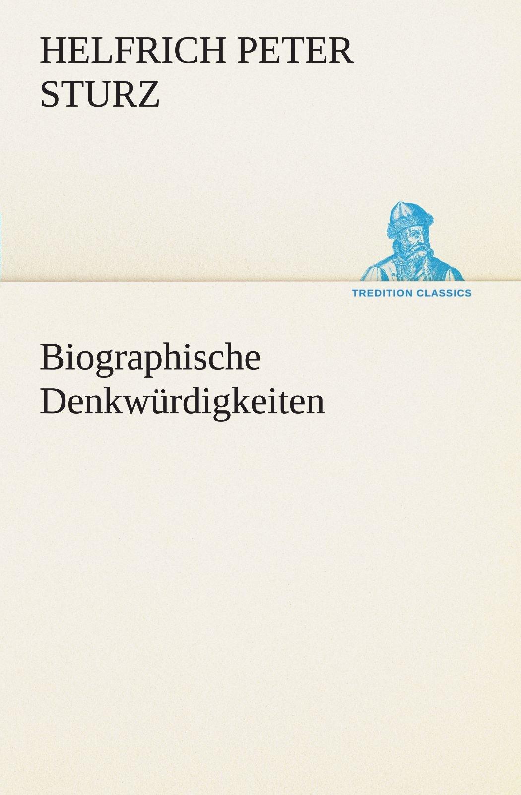 Biographische Denkwürdigkeiten (TREDITION CLASSICS) (German Edition) pdf epub