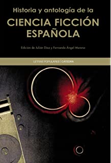 Historia y antología de la ciencia ficción española (Letras Populares)