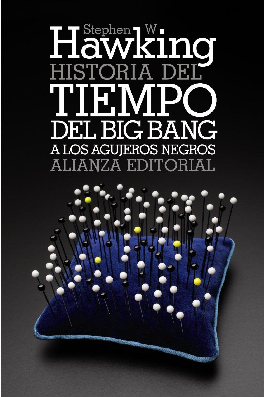 Historia del tiempo: Del big bang a los agujeros negros (El Libro De Bolsillo - Ciencias)