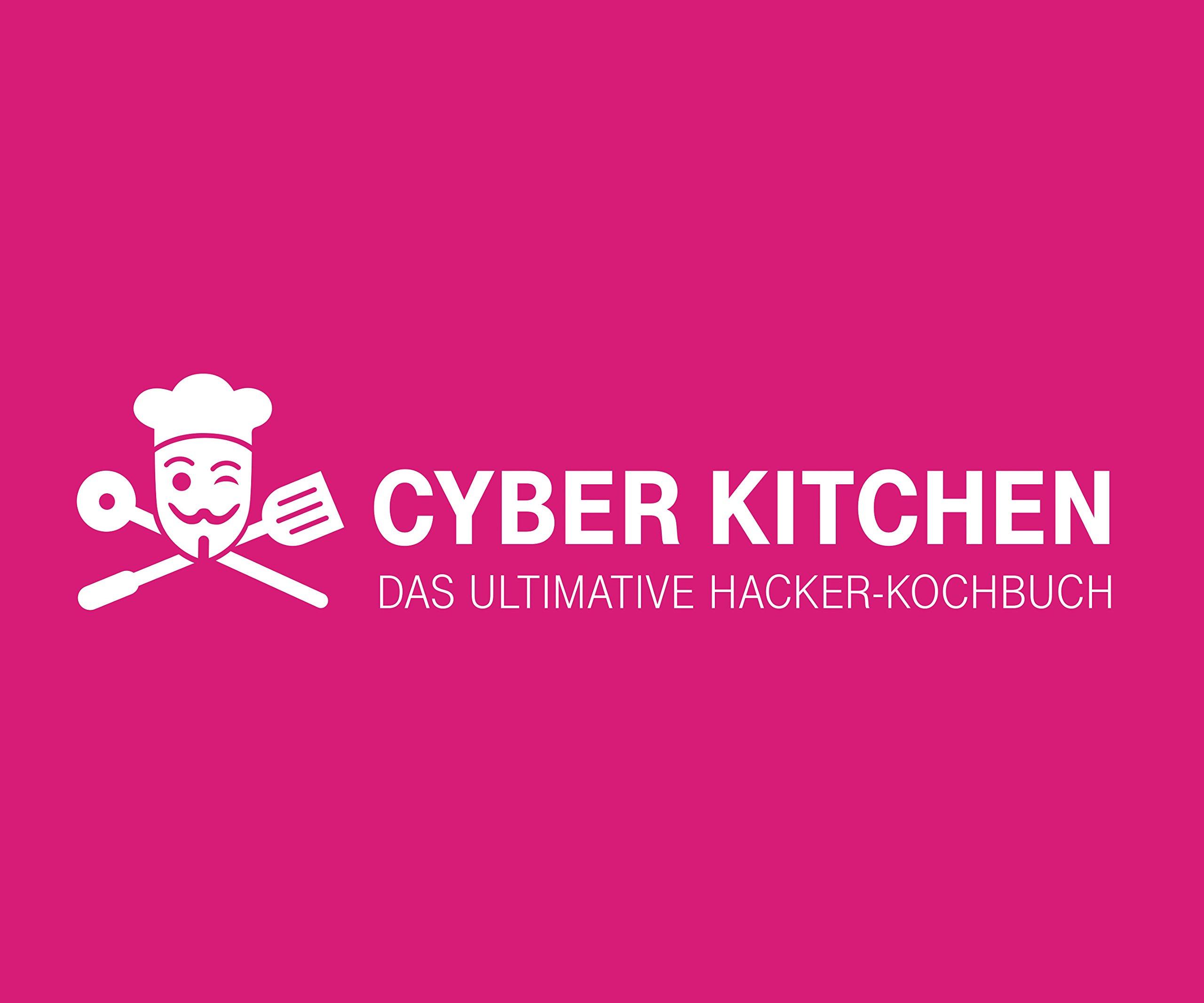 Cyber Kitchen Das ultimative Hacker Kochbuch Amazon Stefan