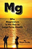 Why Magnesium Is the Key to Long-Term Health