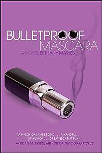 Bulletproof Mascara: A Novel