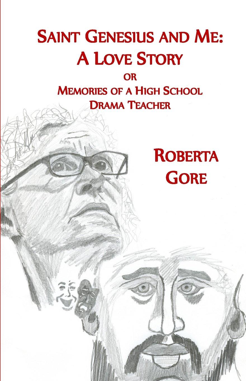 Read Online Saint Genesius and Me, A Love Story: Memories of a High School Drama Teacher pdf