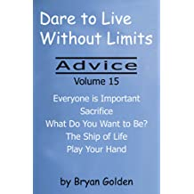 Dare to Live Without Limits: Advice Volume 15