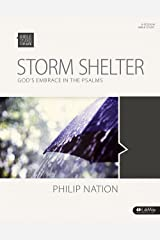 Bible Studies for Life: Storm Shelter - Bible Study Book: God's Embrace in the Psalms Paperback