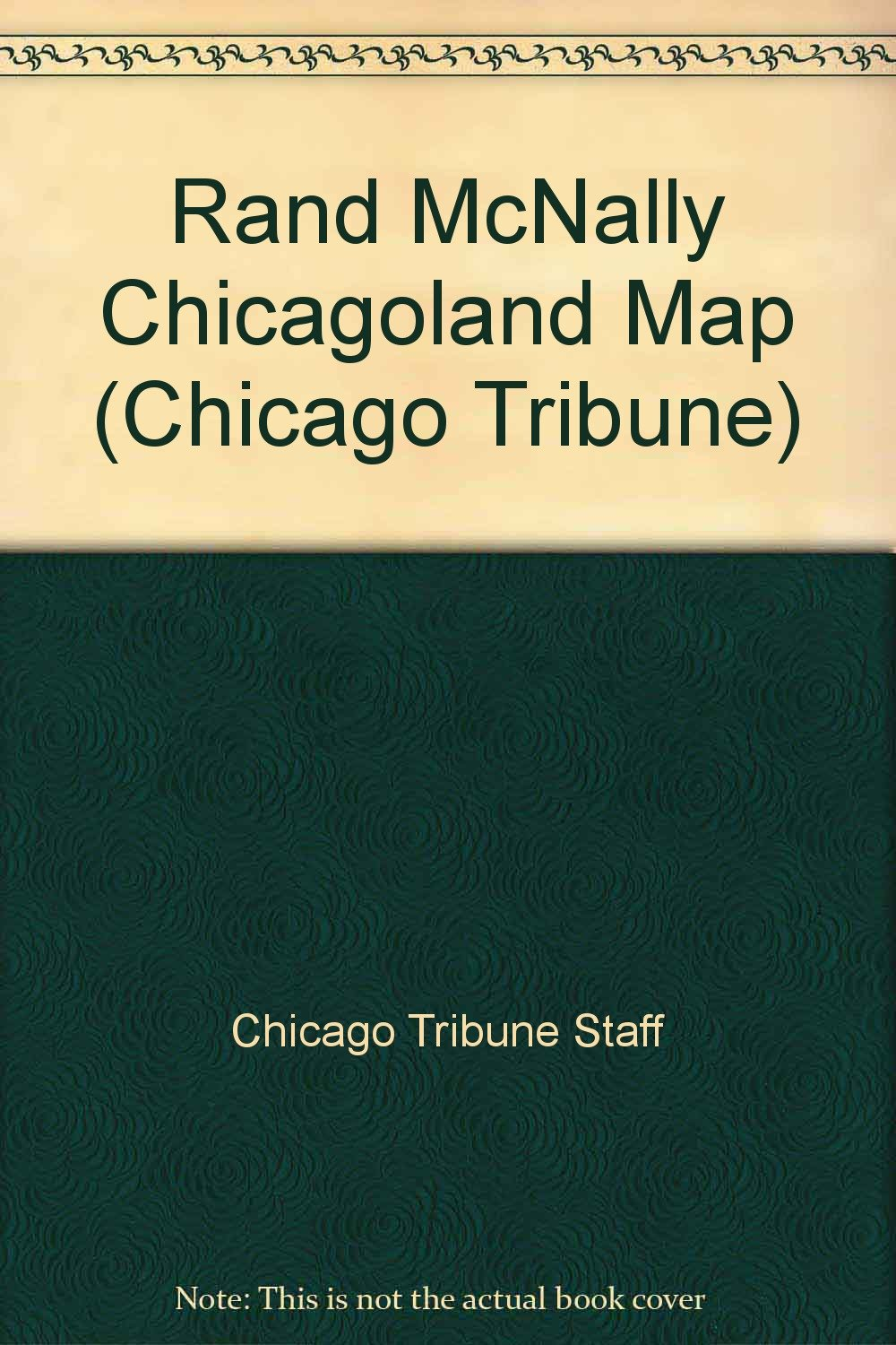 Rand McNally Chicagoland Map (Chicago Tribune): Chicago ... on people map, chicago murder map, chicago area map, chicago street map with numbers, chicago highway map with names, english map, goose island chicago map, chicago ward map, chicago indianapolis map, google map, chicago cubs map, the state map, chicago crime map, chicago suburban map, chicago united states map, chicago road map, chicago aurora map, chicago texas map, ap map, chicago bay map,