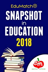 EduMatch® Snapshot in Education 2018 (EduMatch Snapshot in Education Book 4) Kindle Edition