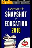 EduMatch® Snapshot in Education 2018