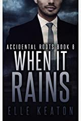 When It Rains (Accidental Roots Book 8) Kindle Edition