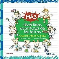 Más divertidas aventuras de las letras: Cuentos de la A a la Z (Castellano - A PARTIR DE 3 AÑOS - LIBROS DIDÁCTICOS…