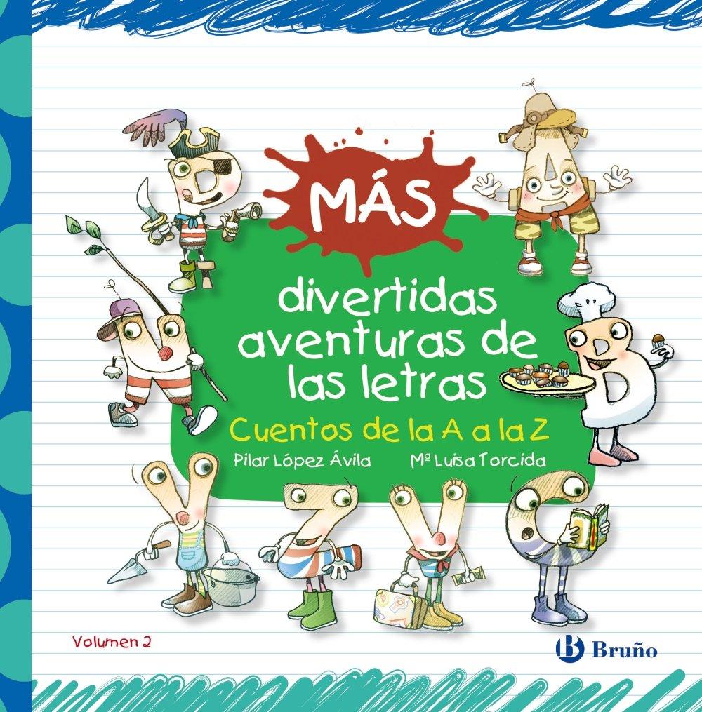 Más divertidas aventuras de las letras: Cuentos de la A a la Z Castellano - A PARTIR DE 3 AÑOS - LIBROS DIDÁCTICOS - Las divertidas aventuras de las letras y los