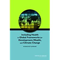 Including Health in Global Frameworks for Development, Wealth, and Climate Change...