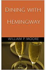 Dining with Hemingway Kindle Edition