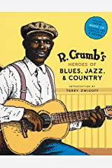 R. Crumb's Heroes of Blues, Jazz & Country Hardcover