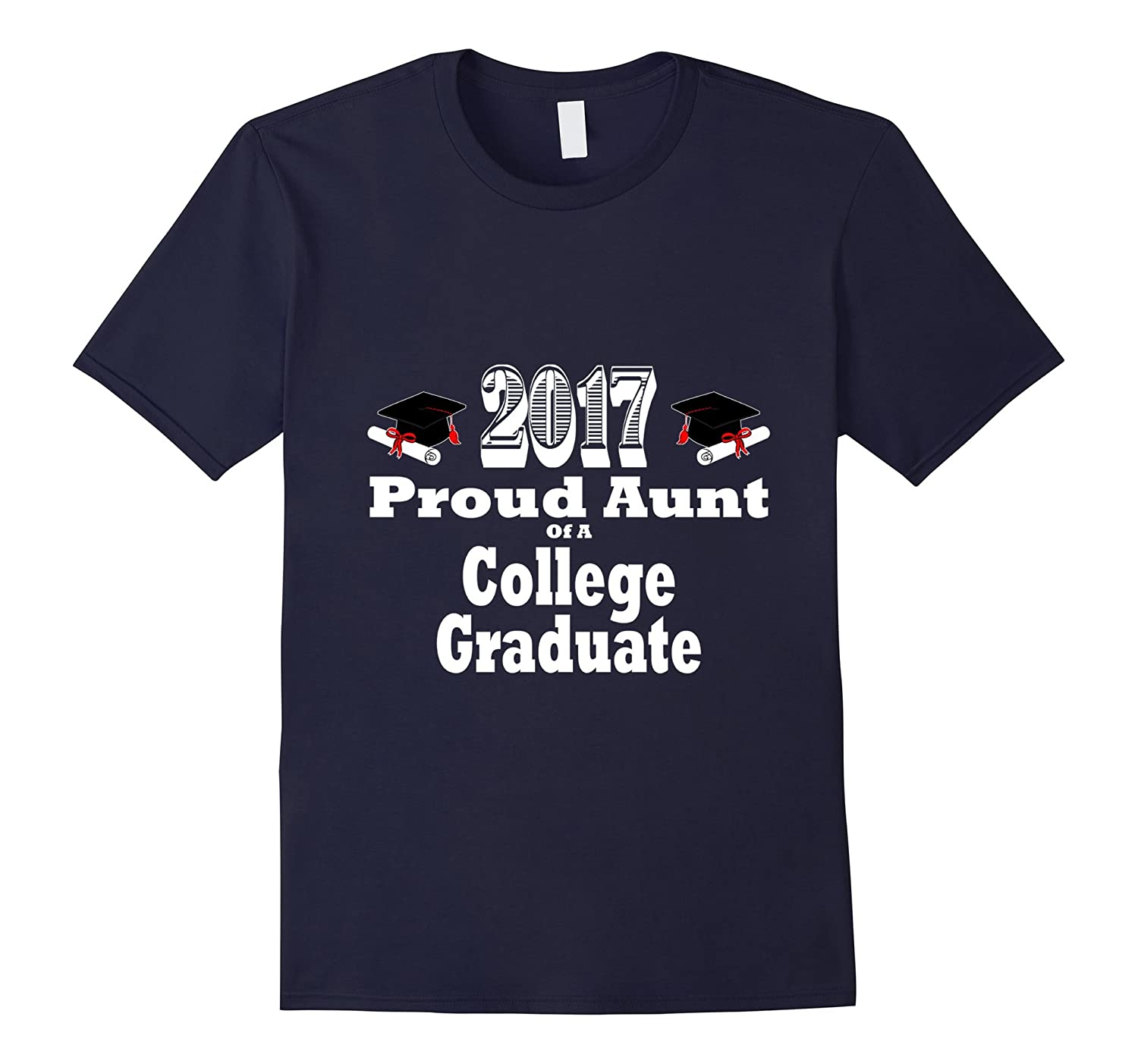 2017 College Graduation Tshirt Proud Aunt Graduate Niece-CD