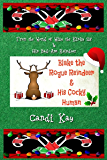 Blake the Rogue Reindeer & His Cocky Human (Willy the Kinky Elf & His Bad-Ass Reindeer Book 3)