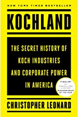 Kochland: The Secret History of Koch Industries and Corporate Power in America Kindle Edition