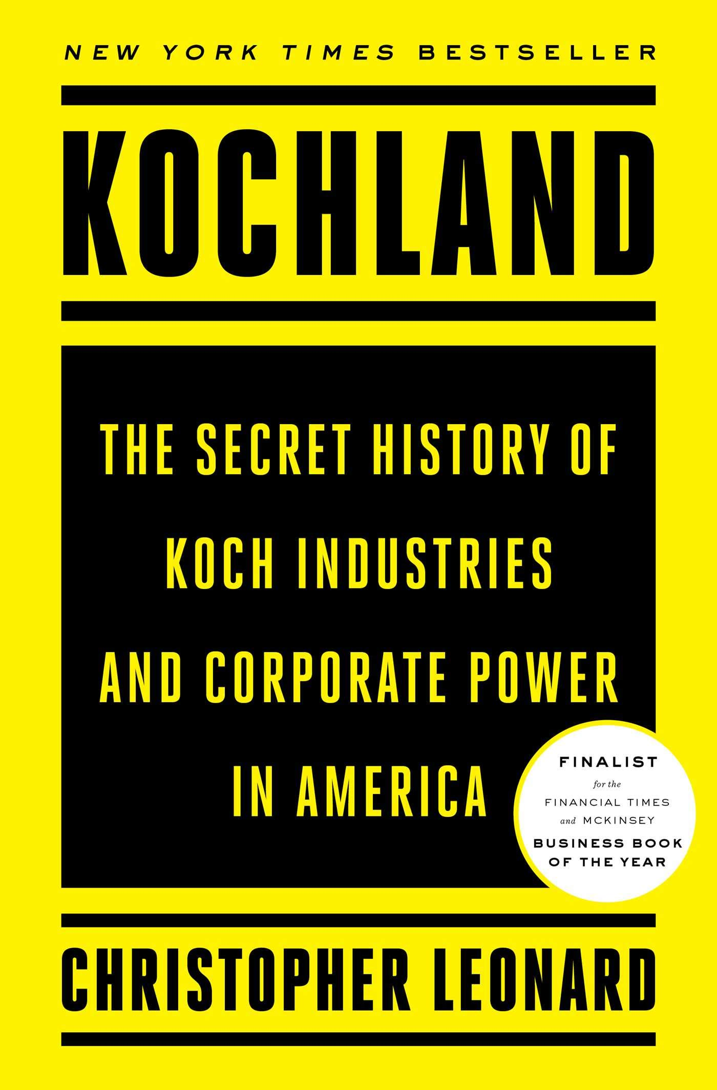 Kochland: The Secret History of Koch Industries and Corporate Power in America by Simon & Schuster