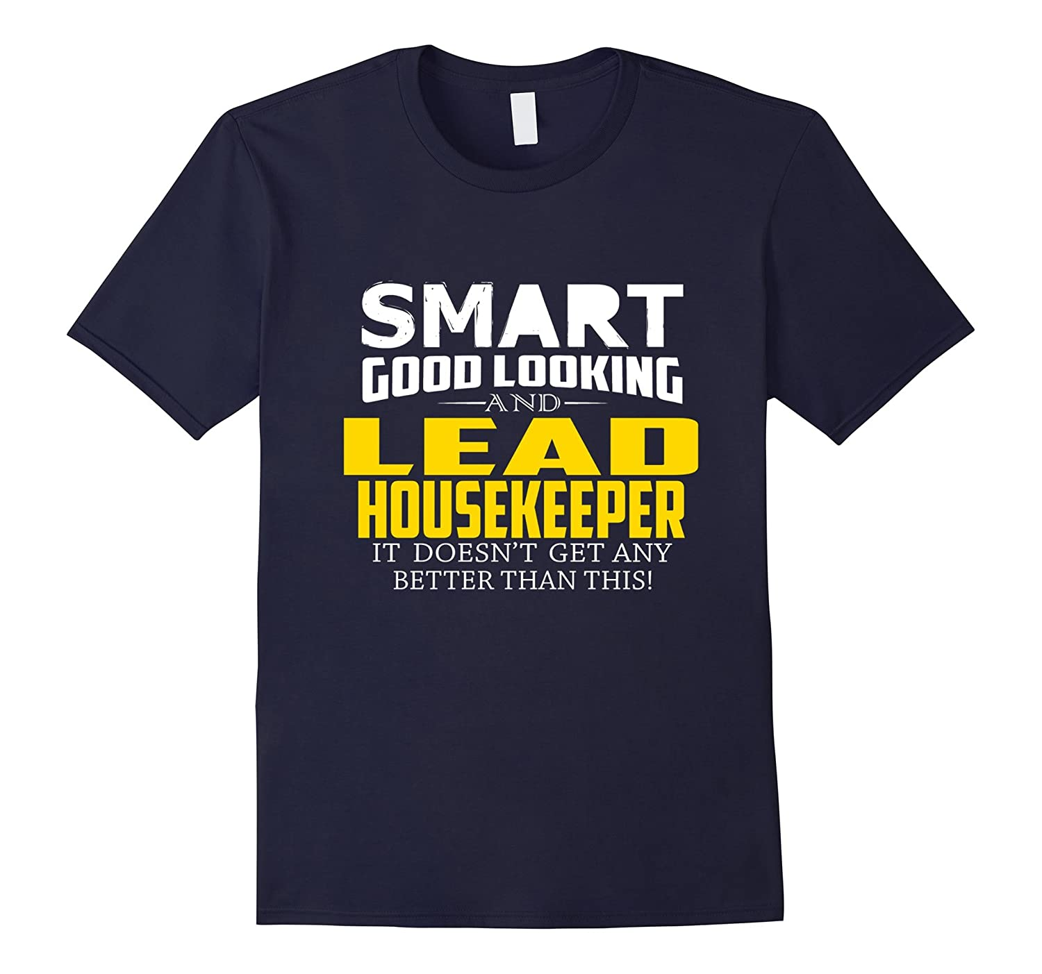 Smart Good Looking LEAD HOUSEKEEPER Get Better Than This-PL