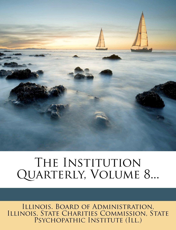 The Institution Quarterly, Volume 8... pdf epub