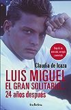 Luis Miguel, el gran solitario... 24 años (Indicios no ficción)