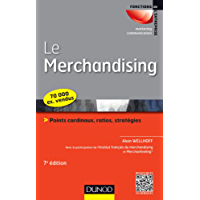 Le merchandising - 7e éd. : Points cardinaux, ratios, stratégies (Marketing - Communication)