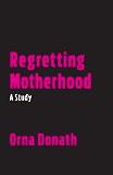 Regretting Motherhood: A Study