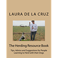 The Herding Resource Book: Tips, Advice and Suggestions for People Learning to Herd with their Dogs