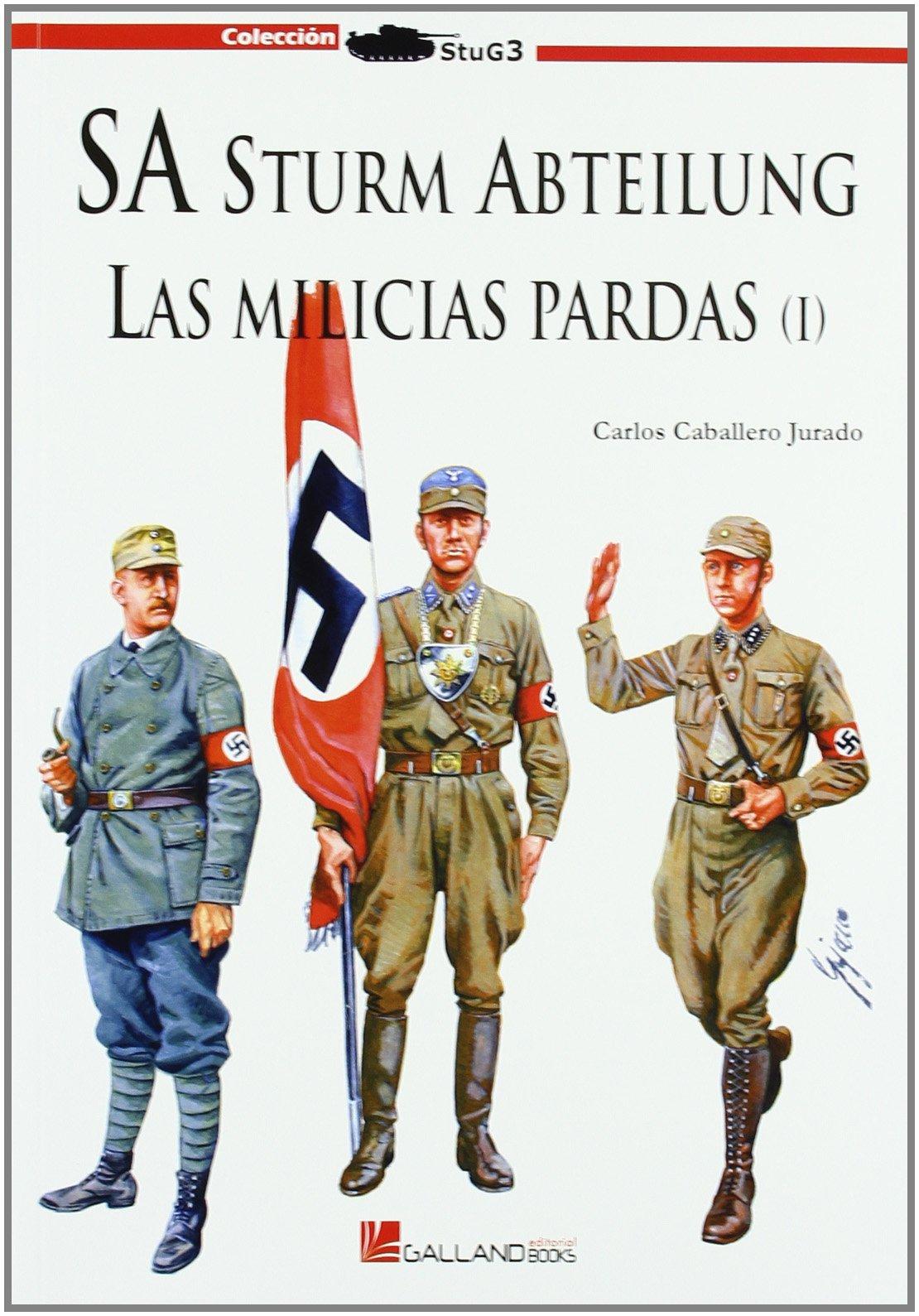SA STURM ABTEILUNG - LAS MILICIAS PARDAS [Paperback]: CARLOS ...