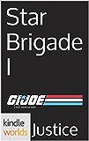 G.I. JOE: Star Brigade I (Kindle Worlds Short Story)