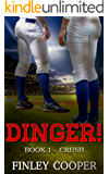 Dinger!: Book 1 - Crush