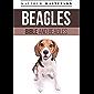 Beagle Bible And Beagles: Your Perfect Beagle Guide: Beagle, Beagles, Beagle Puppies, Beagle Dogs, Beagle Breeders, Beagle Care, Beagle Training, Beagle ... Grooming, Breeding, Hi (English Edition)