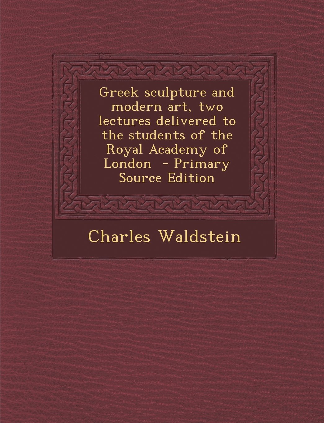 Download Greek Sculpture and Modern Art, Two Lectures Delivered to the Students of the Royal Academy of London ebook