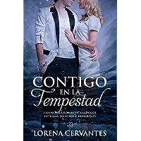 Contigo En La Tempestad: Una novela romántica llena de intrigas, secretos y traiciones (Spanish Edition)