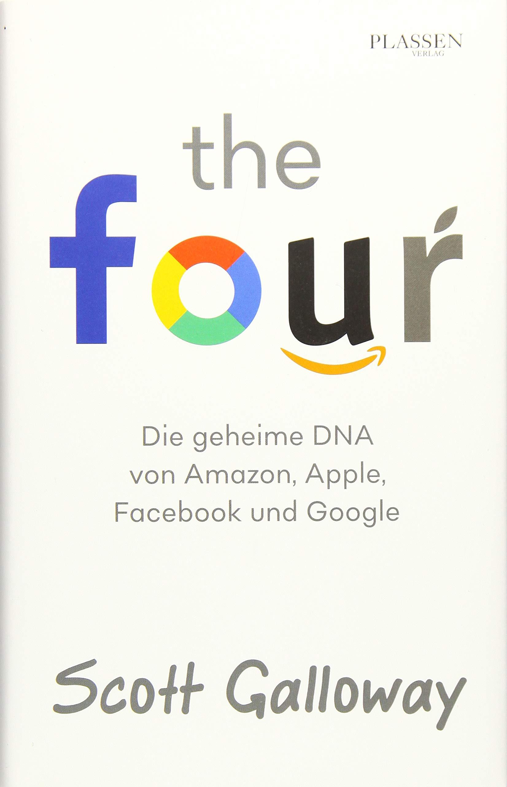 The Four  Die Geheime DNA Von Amazon Apple Facebook Und Google