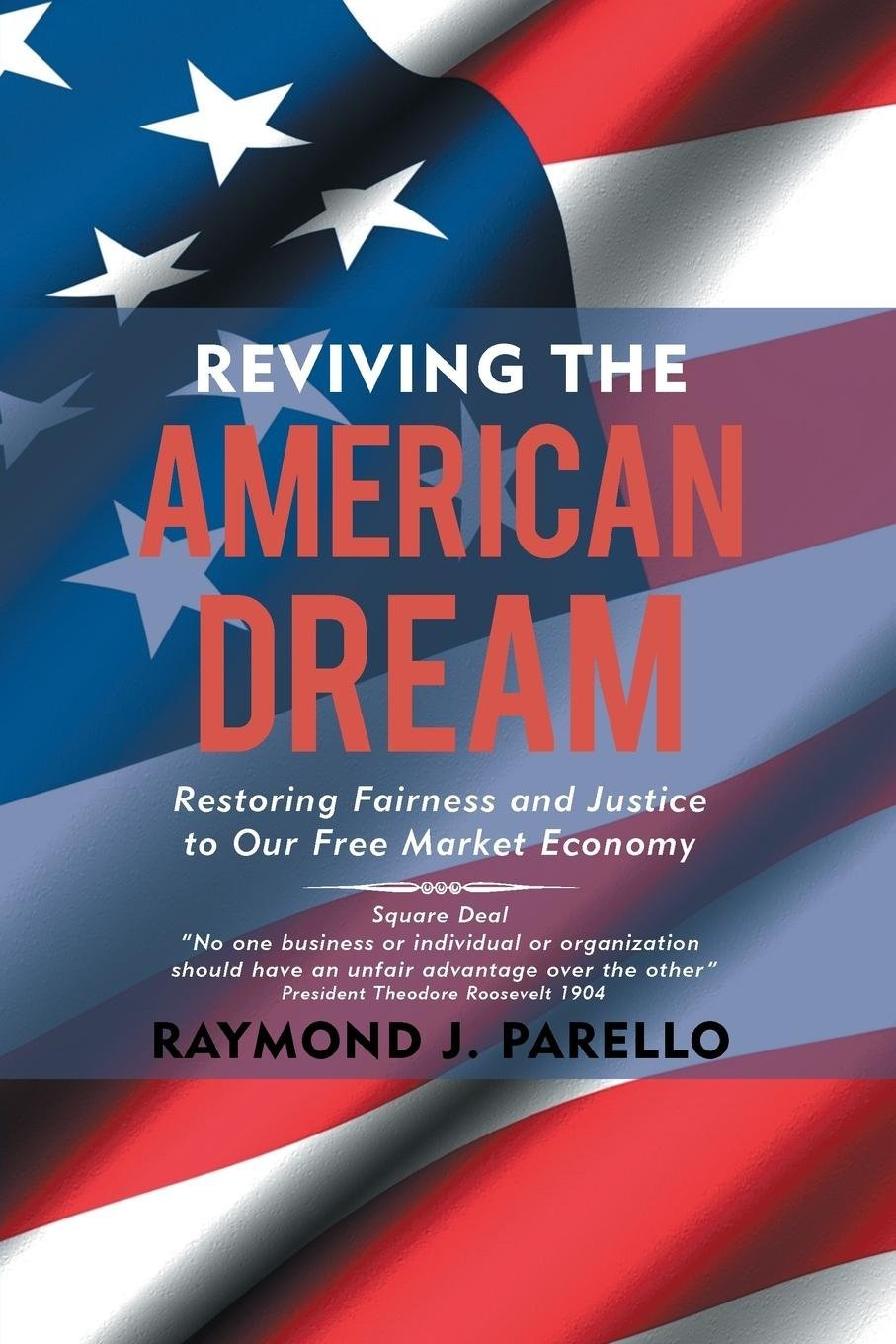 Download Reviving the American Dream: Restoring Fairness and Justice to Our Free Market Economy pdf epub