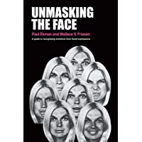 Unmasking the Face: A Guide to Recognizing Emotions from Facial Expressions: A Guide to Recognizing Emotions from Facial…