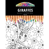 GIRAFFES: AN ADULT COLORING BOOK: An Awesome Coloring Book For Adults (Color Planet)