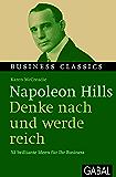 """Napoleon Hills """"Denke nach und werde reich"""": 52 brilliante Ideen für Ihr Business (Business Classics) (German Edition)"""