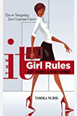 The It Girl Rules: Get Hired And Stay Hired Kindle Edition