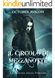 La Regina delle Streghe: Il Circolo di Mezzanotte Vol. 2
