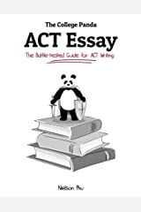 The College Panda's ACT Essay: The Battle-tested Guide for ACT Writing Kindle Edition