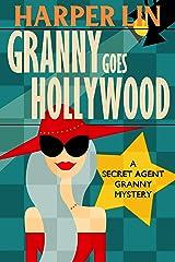 Granny Goes Hollywood (Secret Agent Granny Book 5)