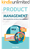 Product Management: How to create Real Value with Effective Product Management