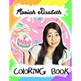 Moriah Elizabeth Coloring Book: A Wonderful Coloring Book For Kids Relaxing And Relieving Stress With Images Of Moriah Elizab
