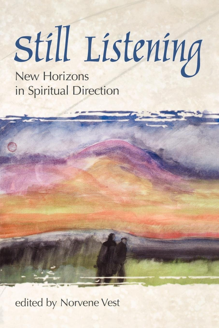 Download Still Listening: New Horizons in Spiritual Direction pdf