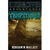 Crossroads of the Apocalypse: A Duck & Cover Adventure