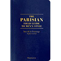 The Parisian. Field Guide to Men's style (Langue anglaise) book cover